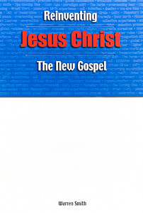Reinventing Jesus Christ - The New Gospel